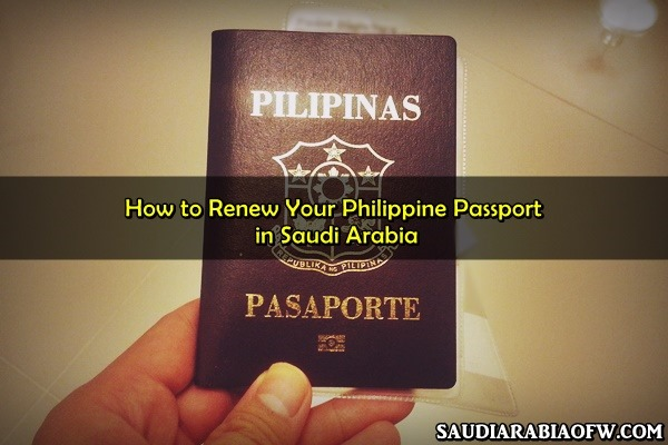 How To Renew Your Philippine Passport In Saudi Arabia Saudi Arabia Ofw