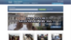 cisco saudi arabia jobs