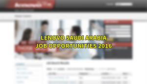 lenovo uae jobs SAUDI ARABIA