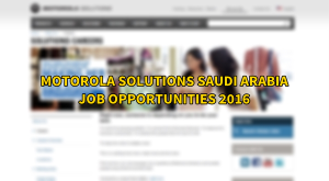 motorola solutions jobs SAUDI ARABIA