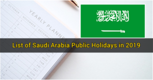 List of Saudi Arabia Public Holidays in 2019 3