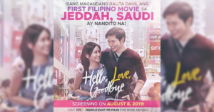 'Hello, Love, Goodbye' is First Filipino Film to Screen in Jeddah