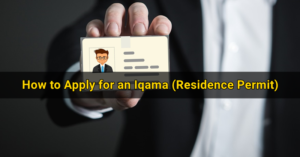 How to Apply for an Iqama (Residence Permit)