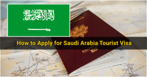 How to Apply for Saudi Arabia Tourist Visa