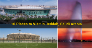 Places to Visit in Jeddah, Saudi Arabia