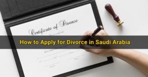 How to Apply for Divorce in Saudi Arabia