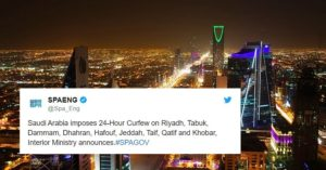 Saudi Arabia Imposes 24-hour Curfew on Riyadh, Dammam, Jeddah, and Other Cities